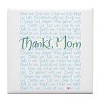 Thanks, Mom Tile Coaster