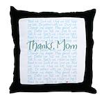 Thanks, Mom Throw Pillow