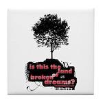 Land of Broken Dreams | Tile Coaster