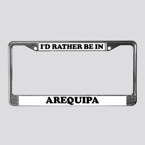 Rather be in ArequipaRather b License Plate Frame