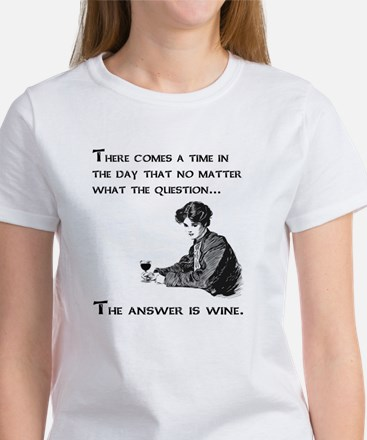 The answer is wine Women's T-Shirt