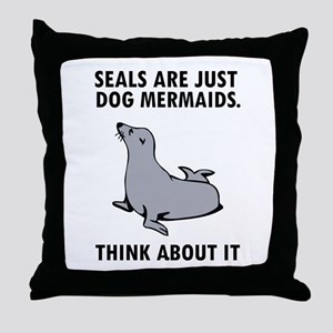 Seals are just dog mermaids. Throw Pillow