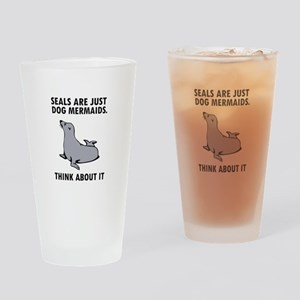 Seals are just dog mermaids. Drinking Glass