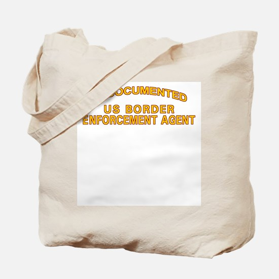 Undocumented US Border Agent  Tote Bag