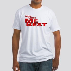 Mom Likes Me Best Fitted T-Shirt