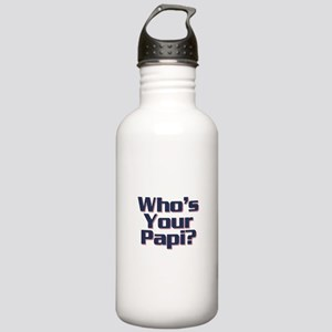 Who's Your Papi? Big Papi. Stainless Water Bottle