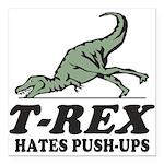 "T-REX Hates Pushups Square Car Magnet 3"" x 3"""