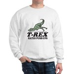 T-REX Hates Pushups Sweatshirt