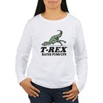 T-REX Hates Pushups Women's Long Sleeve T-Shirt