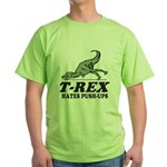 T-REX Hates Pushups Green T-Shirt