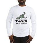 T-REX Hates Pushups Long Sleeve T-Shirt