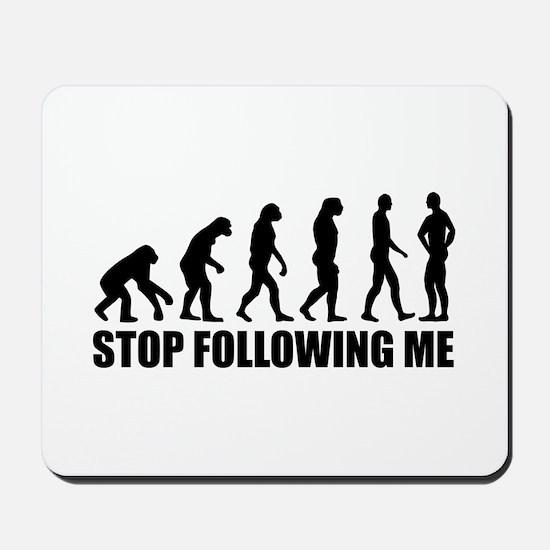 Stop following me evolution Mousepad