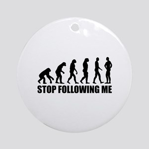 Stop following me evolution Ornament (Round)