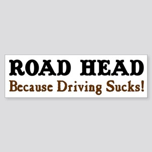 """Road Head: Because Driving Sucks!"" Bump"