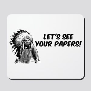 Lets see your papers Mousepad