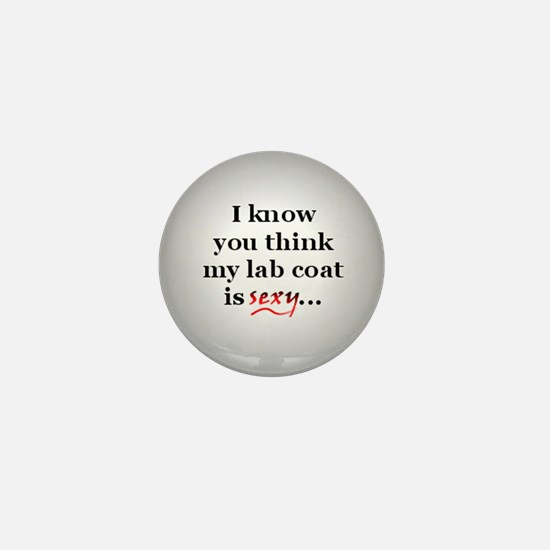 ... my lab coat is sexy Mini Button