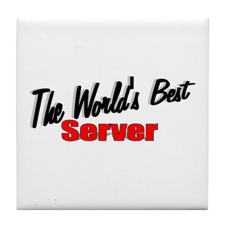 """The World's Best Server"" Tile Coaster"