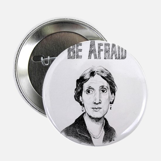 "Be Afraid 2.25"" Button"