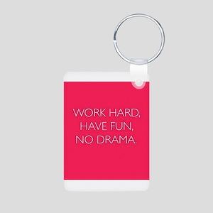 Work Hard, Have Fun, No Drama. Aluminum Photo Keyc