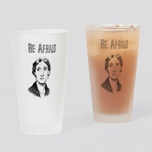 Be Afraid Drinking Glass