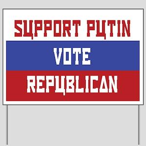 Support Putin, Vote Republican Yard Sign