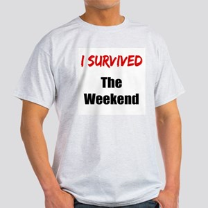 I survived THE WEEKEND Light T-Shirt