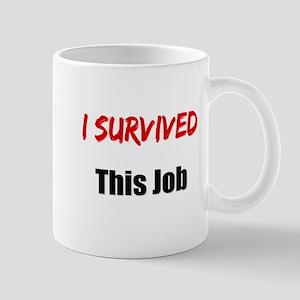 I survived THIS JOB Mug