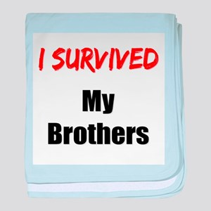 I survived MY BROTHERS baby blanket