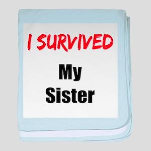 I survived MY SISTER baby blanket
