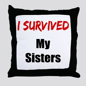 I survived MY SISTERS Throw Pillow