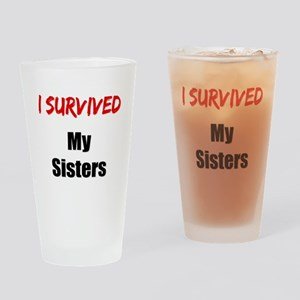 I survived MY SISTERS Drinking Glass