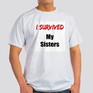 I survived MY SISTERS Light T-Shirt