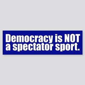 NOT A SPECTATOR SPORT Bumper Sticker