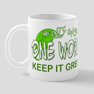 ONE WORLD KEEP IT GREEN Mug