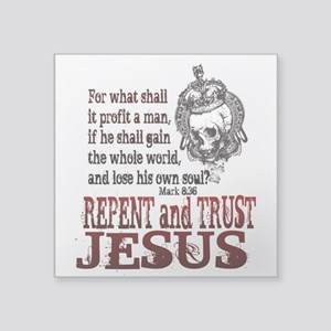 "Repent & Trust Square Sticker 3"" x 3"""