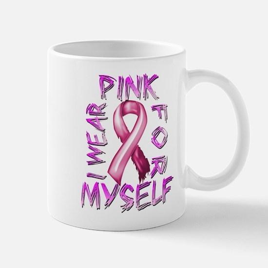 I Wear Pink for Myself Mug