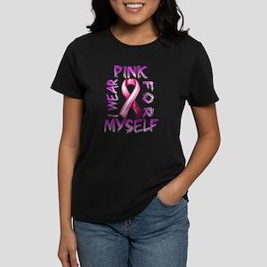 I Wear Pink for Myself Women's Dark T-Shirt