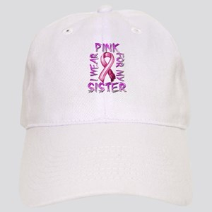 I Wear Pink for my Sister Cap