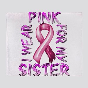 I Wear Pink for my Sister Throw Blanket