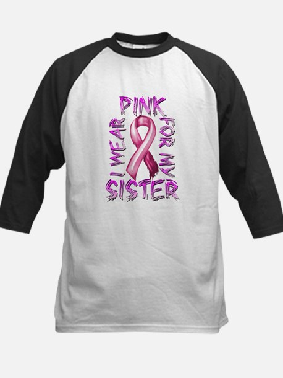 I Wear Pink for my Sister Kids Baseball Jersey