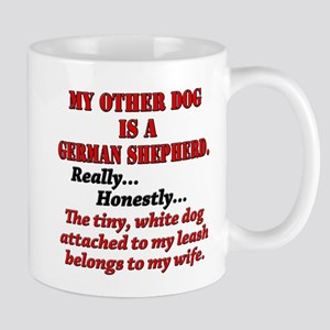 My Other Dog is a German Shepherd 3 Mug