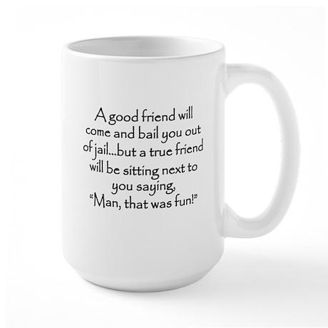A Good Friend Large Mug