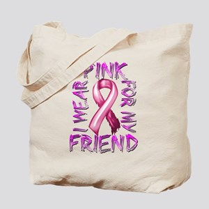 I Wear Pink for my Friend Tote Bag