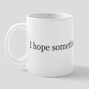 I hope something eats you Mug