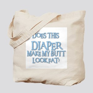 Does This DIAPER Make My Butt Look Fat? Tote Bag
