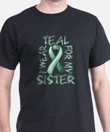 I Wear Teal for my Sister.png T-Shirt