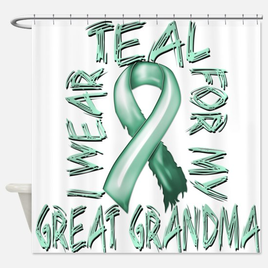 I Wear Teal for my Great Grandma Shower Curtain