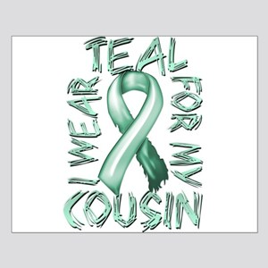 I Wear Teal for my Cousin Small Poster