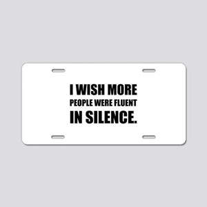 More People Fluent In Silence Aluminum License Pla