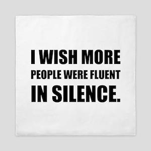 More People Fluent In Silence Queen Duvet